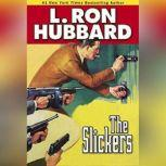 The Slickers, L. Ron Hubbard