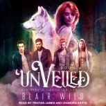Unveiled, Blair Wild