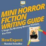 Mini Horror Fiction Writing Guide 7 Steps To Writing Horror Fiction For Fun, HowExpert