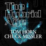The Hybrid Age, Chuck Missler and Tom Horn