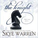 The Knight, Skye Warren