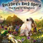 The King of Nowhere Rockford's Rock Opera  – The Second Adventure, Matthew Sweetapple