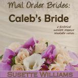 Mail Order Brides: Caleb's Bride, Susette Williams