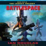 Battlespace Book Two of The Legacy Trilogy, Ian Douglas