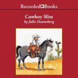 Cowboy Slim, Julie Danneberg