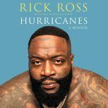 Hurricanes A Memoir, Rick Ross