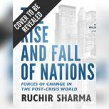 The Rise and Fall of Nations Forces of Change in the Post-Crisis World, Ruchir Sharma