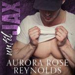 Until Jax, Aurora Rose Reynolds