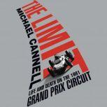 The Limit Life and Death on the 1961 Grand Prix Circuit, Michael Cannell