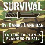 Survival - Failing To Plan Is Planning To Fail, Daniel Lannigan