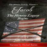 Jacob: The Monroe Legacy Begins: The Monroe Family, Volume 1, Jim Wetton