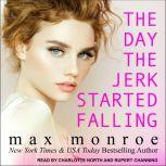 The Day the Jerk Started Falling, Max Monroe