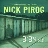 3:34 a.m., Nick Pirog