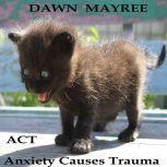 ACT, Dawn Mayree