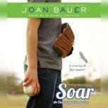 Soar, Joan Bauer