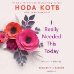I Really Needed This Today Words to Live By, Hoda Kotb