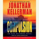Compulsion An Alex Delaware Novel, Jonathan Kellerman