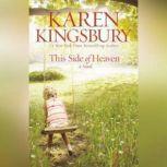 This Side of Heaven, Karen Kingsbury