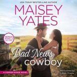 Bad News Cowboy Shoulda Been a Cowboy, Maisey Yates