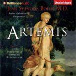 Artemis The Indomitable Spirit in Everywoman, Jean Shinoda Bolen