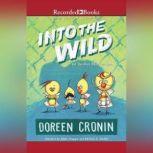 Into the Wild Yet Another Misadventure, Doreen Cronin