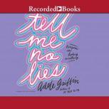 Tell Me No Lies, Adele Griffin