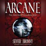Arcane The Arinthian Line, Book One, Sever Bronny