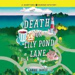 Death on Lily Pond Lane, Carrie Doyle