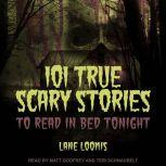101 True Scary Stories to Read in Bed Tonight, Lane Loomis