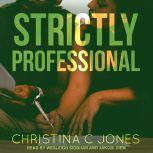 Strictly Professional, Christina C. Jones