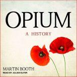 Opium A History, Martin Booth