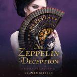 Zeppelin Deception, The: A Stoker & Holmes Book