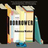 The Borrower A Novel, Rebecca Makkai