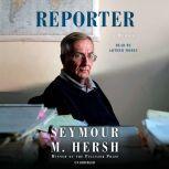 Reporter A Memoir, Seymour M. Hersh