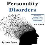 Personality Disorders Asperger's, Dyslexia, OCD, Narcissism, and Schizophrenia, Shelbey Peterson