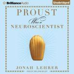 Proust Was a Neuroscientist, Jonah Lehrer