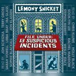 File Under: 13 Suspicious Incidents, Lemony Snicket