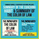 Summary Bundle: Leadership & Religion: Includes Summary of The Coaching Habit & Summary of The Color of Law, Abbey Beathan