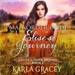Mail Order Bride - Elise's Journey Sweet Clean Historical Western Mail Order Bride Inspirational Romance, Karla Gracey