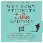 Why Don't Students Like School? A Cognitive Scientist Answers Questions About How the Mind Works and What It Means for the Classroom, 2nd Edition, Daniel T. Willingham