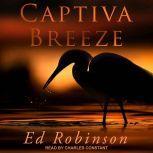 Captiva Breeze, Ed Robinson