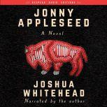 Jonny Appleseed A Novel, Joshua Whitehead