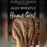 Home Girl, Alex Wheatle
