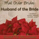 Mail Order Brides: Husband of the Bride, Susette Williams