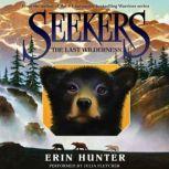 Seekers #4: The Last Wilderness, Erin Hunter