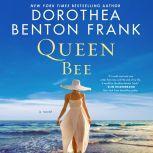 Queen Bee A Novel, Dorothea Benton Frank