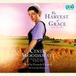 The Harvest of Grace Book 3 in the Ada's House Amish Romance Series, Cindy Woodsmall