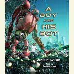 A Boy and His Bot, Daniel H. Wilson