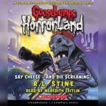 Goosebumps HorrorLand #8: Say Cheese?And Die Screaming!