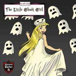 The Little Ghost Girl Adventure Stories for Kids, Jeff Child